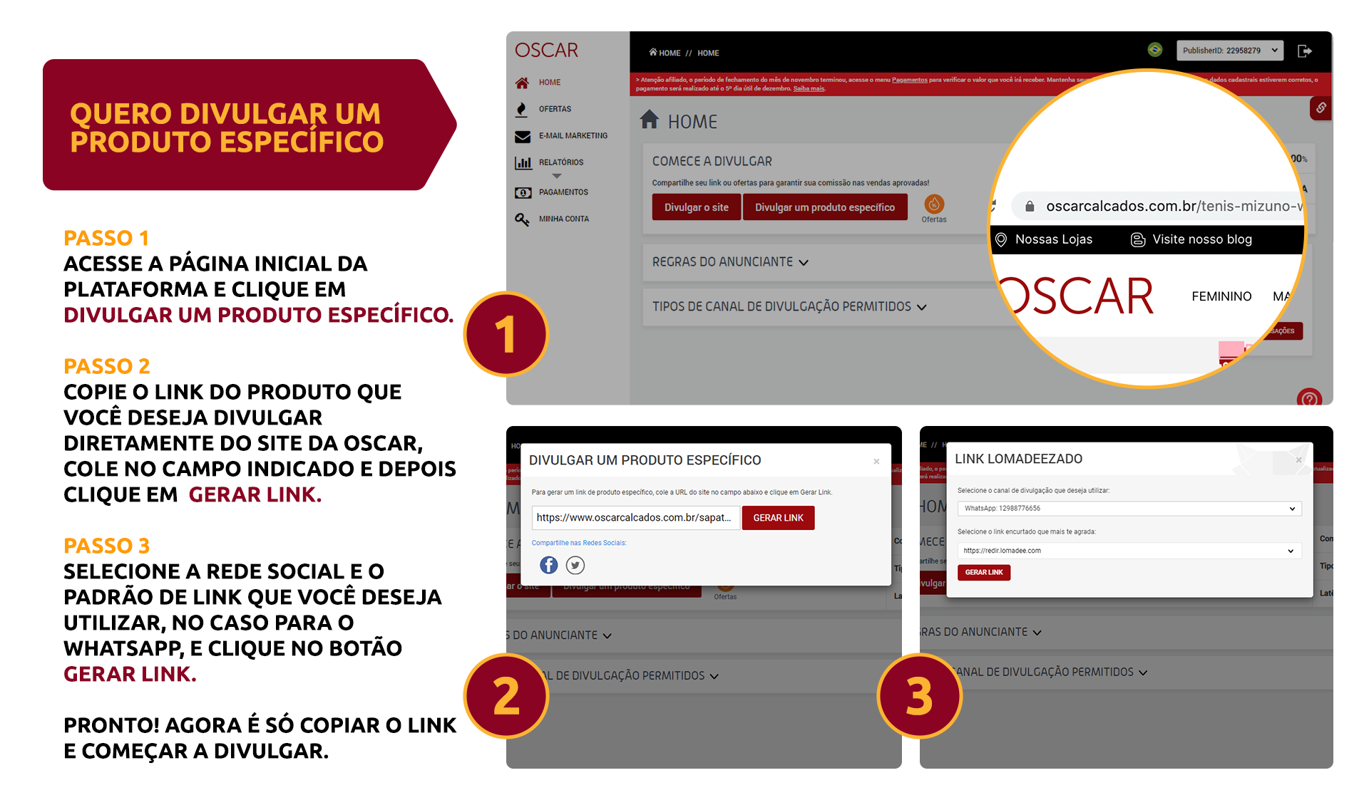 Escolha a opção divulgar um produto específico, copiar o link do produto no site e gerar seu link de afiliado na plataforma. Depois é só divulgar nas sua rede de contatos